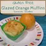 Gluten Free Glazed Orange Muffins