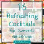 16 Refreshing Cocktails for Summer Gatherings